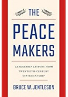 The Peacemakers: Leadership Lessons from Twentieth Century Statesmanship