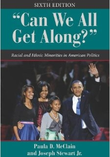 Can We All Get Along?: Racial and Ethnic Minorities in American Politics, Sixth Edition