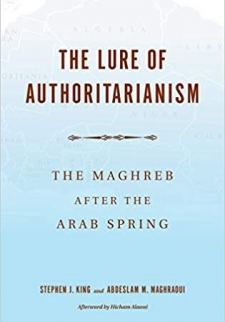 The Lure of Authoritarianism: The Maghreb after the Arab Spring