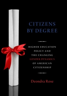 Citizens by Degree: Higher Education Policy and the Changing Gender Dynamics of American Citizenship