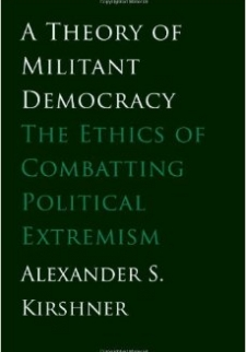 A Theory of Militant Democracy: The Ethics of Combatting Political Extremism