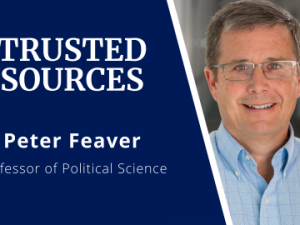 Peter Feaver: Who Are Your Trusted Sources on COVID-19?